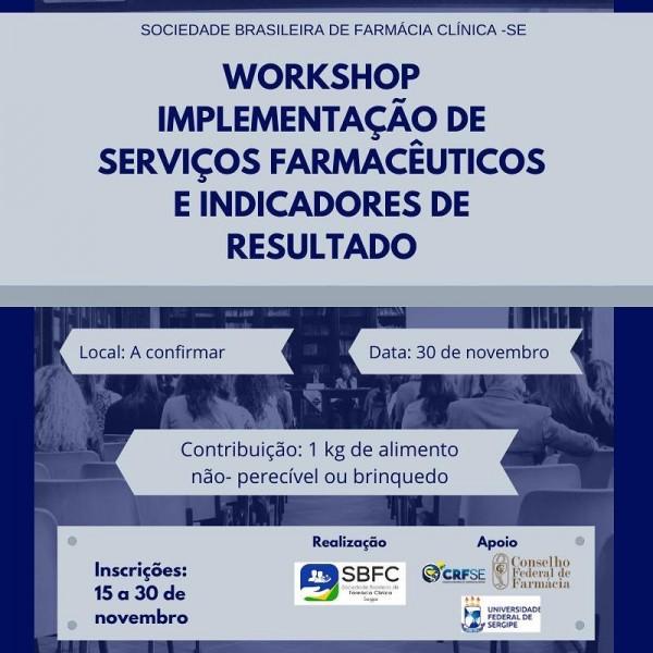 Workshop Implementação de Serviços Farmacêuticos e Indicadores de Resultado