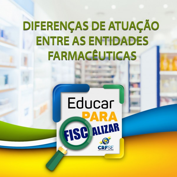 DIFERENÇAS DE ATUAÇÃO ENTRE AS ENTIDADES FARMACÊUTICAS