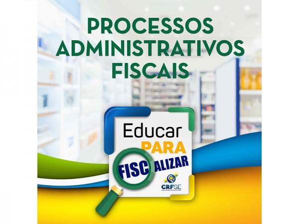 EDUCAR PRA FISCALIZAR: JULGAMENTO DOS PROCESSOS ADMINISTRATIVOS FISCAIS